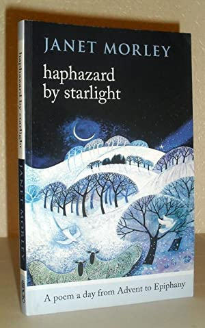Haphazard By Starlight - a Poem a Day from Advent to Epiphany