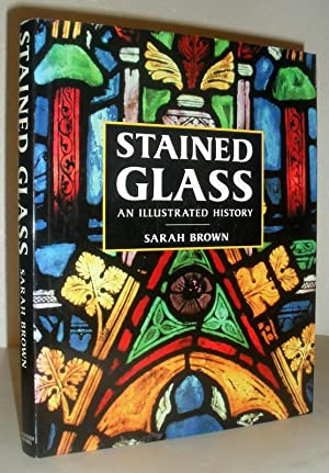 Stained Glass - An Illustrated History