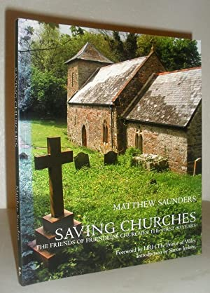 Saving Churches - The Friends of Friendless Churches: The First 50 Years
