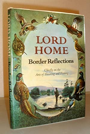 Border Reflections - chiefly on the arts of shooting and Fishing