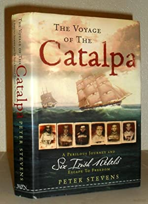 The Voyage of the Catalpa - A Perilous Journey and Six Irish Rebels' Escape to Freedom