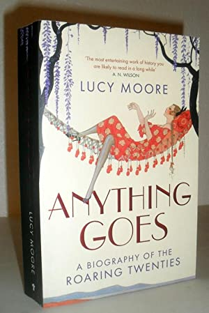 Anything Goes - A Biography of the Roaring Twenties