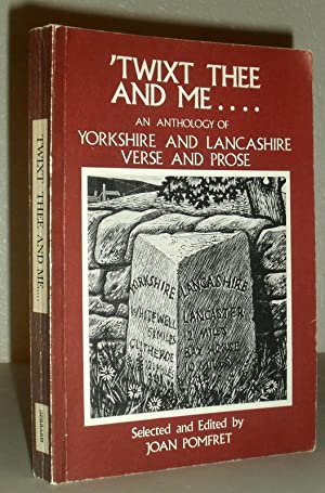 'Twixt Thee and Me. An Anthology of Yorkshire and Lancashire Verse and Prose