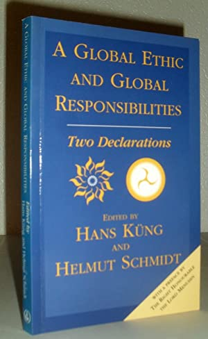 A Global Ethic and Global Responsibilities - Two Declarations