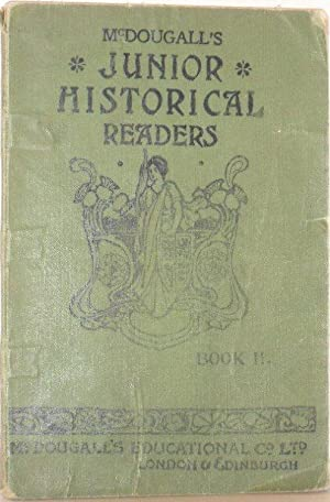 McDougall's Junior Historical Readers Book II: Anon.