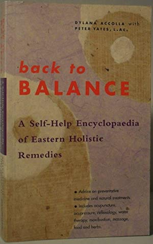 Back to Balance - a Self-Help Encyclopaedia of Eastern Holistic Remedies