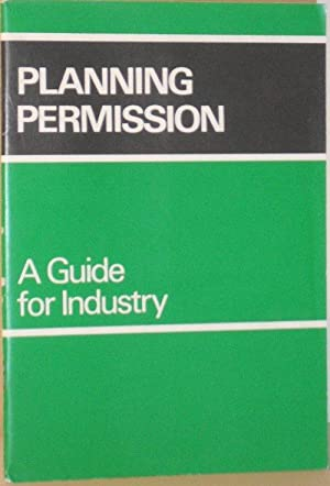 Planning Permission - A Guide For Industry