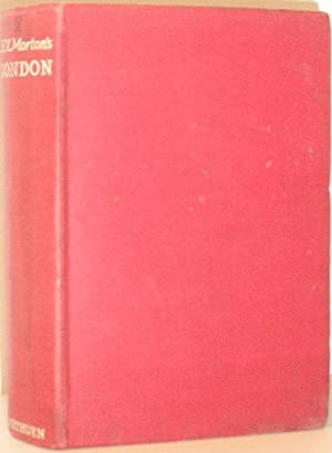 London: The Heart of London, The Spell of London, The Nights of London: H V Morton