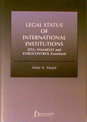 Legal Status of International Institutions: Sita, Inmarsat: Amir A. Majid