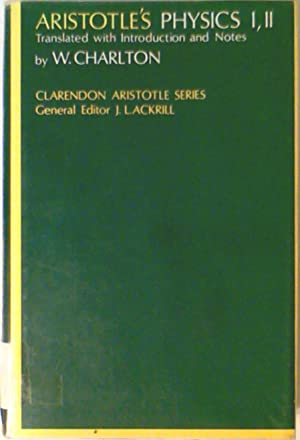 Physics: Books 1 & 2 in 1volume (Clarendon Aristotle series): Aristotle; Translator-W. Charlton