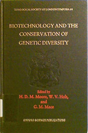 Biotechnology and the Conservation of Genetic Diversity (Symposia of the Zoological Society of ...