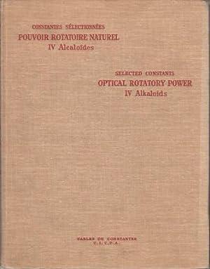 Selected Constants Optical Rotatory Power: IV Alkaloids.: J.-P. Mathieu; M. -M. Janot; Sir R. ...