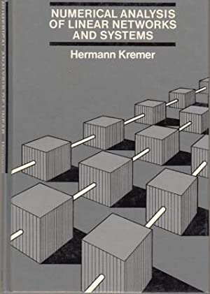 Numerical Analysis of Linear Networks and Systems: Kremer, Hermann; Bissell,
