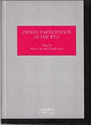 China's Participation in the WTO: Henry Gao [Editor]; Don Lewis [Editor];