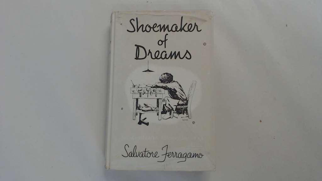 Shoemaker of Dreams Ferragamo,Salvatore Fair Hardcover Photograph available on request.