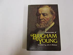 Discourses of Brigham Young: Second President of the Church of Jesus Christ of Latter-day Saints: ...