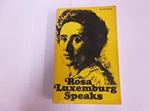 Rosa Luxemburg Speaks. Edited with an Introduction by Mary-Alic Waters. Pathfinder Press. 1971.: ...