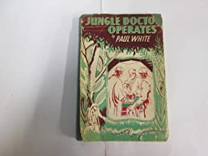 Jungle Doctor Operates - Jungle Doctor Series No 3: Paul White