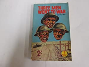 Three Men Went to War: Ash,Bernard