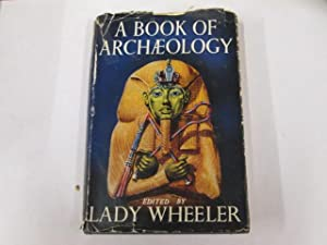 Book of Archaeology: Wheeler, Lady