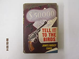 Tell it to the Birds: James Hadley Chase