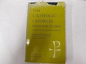 The Catholic Church From 1648 To 1870: Heyer, Friedrich