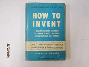 How to Invent: Gilmore, Forrest E.