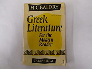 Greek Literature for the Modern Reader: H C Baldry