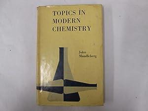 Topics in modern chemistry: Mandleberg, Charles John