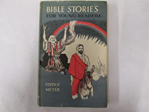 Bible Stories for Young Readers: Edith Patterson Meyer