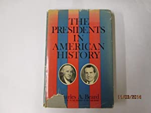 Charles A. Beard's The Presidents in American history;: Brought forward since 1948: Beard, ...