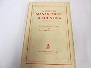 A Guide to Management Accounting: Broad, H. W.