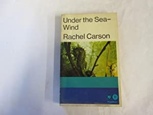 Under the sea-wind: A naturalist's picture of ocean life: Carson, Rachel Louise