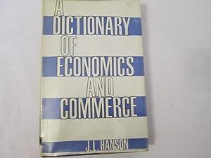 A Dictionary of Economics and Commerce: Hanson, J L
