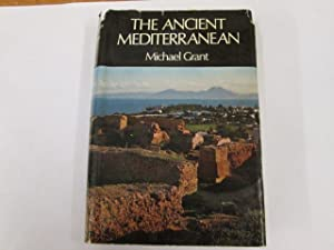 The Ancient Mediterranean: Grant, Michael,