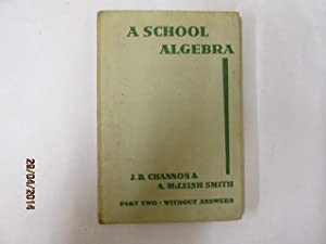A School Algebra Part Two Without Answers: J B Channon