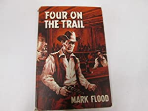 Four on the Trail: Flood, Mark