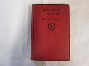 CHARACTER IN THE MAKING: ABEL JOHN JONES