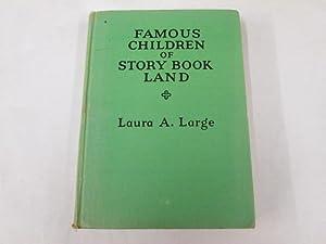 Famous Children of Storybook Land: Laura Antoinette Large