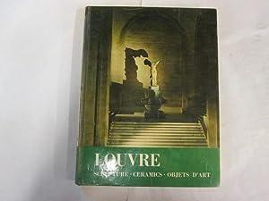 GREAT GALLERIES SERIES: THE LOUVRE: SCULPTURE, CERAMICS,: Gauthier, Maximilien.