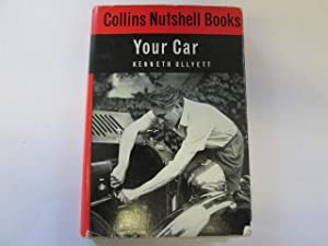 COLLINS NUTSHELL BOOKS NO.16 - YOUR CAR: KENNETH ULLYETT