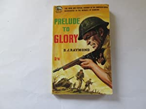 PRELUDE TO GLORY: The Grim and Factual: Raymond, D. J.