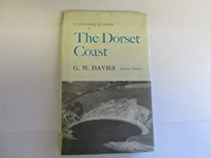 The Dorset Coast - a Geological Guide: Davies. G. M.