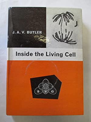 Inside the Living Cell. Some secrets of life. With illustrations: John Alfred Valentine Butler