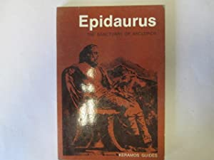 Epidaurus : the sanctuary of Asclepios (Keramos guides): Faraklas, Nikolaos