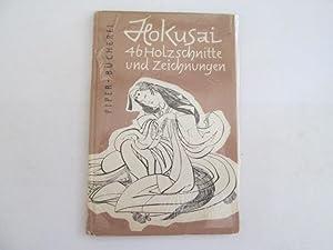 46 Holzschnitte und Zeichnungen. Hokusai. Ausw. und: Katsushika Hokusai und