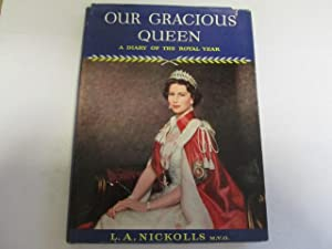 OUR GRACIOUS QUEEN: L.A. NICKOLLS