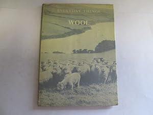 Wool ('Everyday things series'): Bradburne, E. S