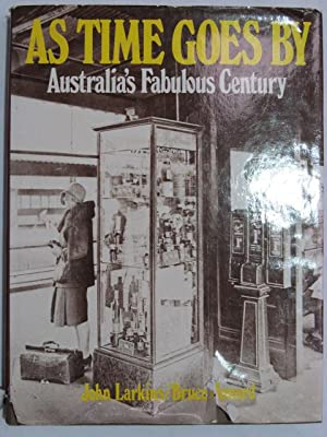 As Time Goes By - Australia's Fabulous Century: John Larkins / Bruce Howard