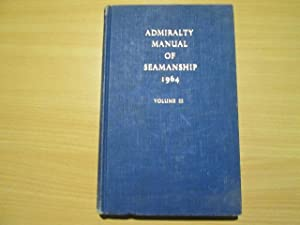 Admiralty Manual Of Seamanship 1964: Not Stated.